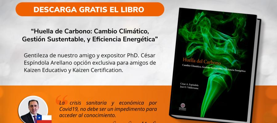 """DESCARGA GRATIS EL LIBRO: """"Huella de Carbono: Cambio Climático, Gestión Sustentable, y Eficiencia Energética"""""""