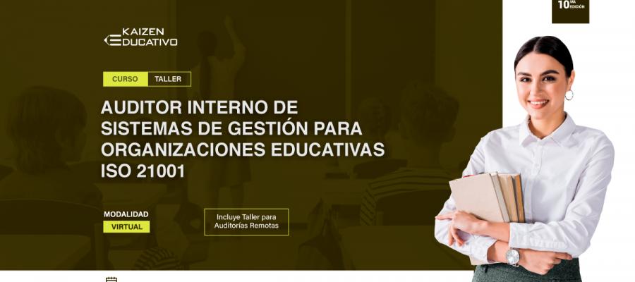 10MO CURSO TALLER: INTERPRETACIÓN Y FORMACIÓN DE AUDITOR INTERNO  ISO 21001:2018