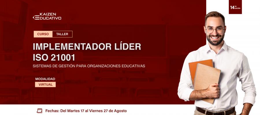 14VO CURSO TALLER: INTERPRETACIÓN E IMPLEMENTACIÓN DE SISTEMAS DE GESTIÓN PARA ORGANIZACIONES EDUCATIVAS – ISO 21001:2018