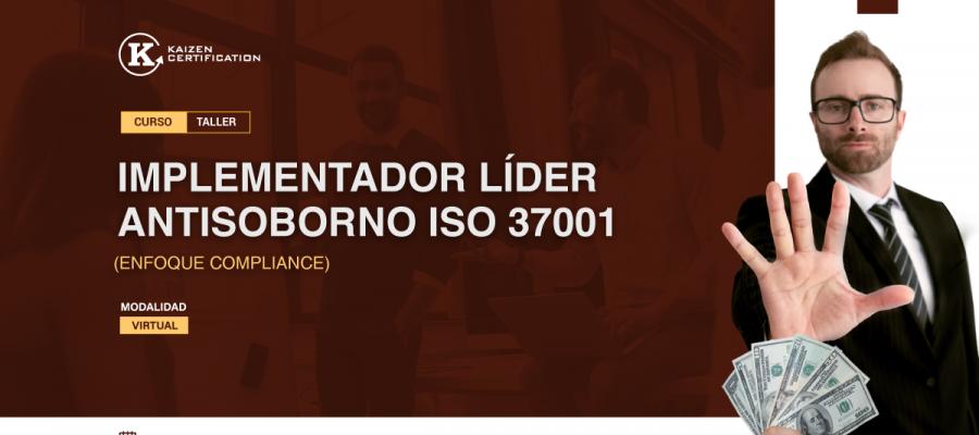 14vo Curso – Taller: INTERPRETACIÓN E IMPLEMENTACIÓN DE SISTEMAS DE GESTIÓN ANTISOBORNO – ISO 37001:2016 (ENFOQUE COMPLIANCE)