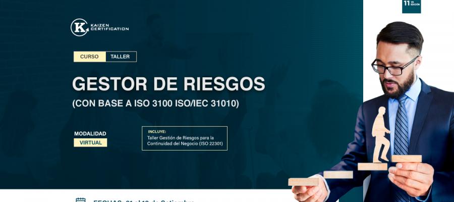 11vo Curso – Taller: GESTIÓN DE RIESGOS Y OPORTUNIDADES EN LOS SISTEMAS DE GESTIÓN (ISO 31000 – ISO/IEC 31010)
