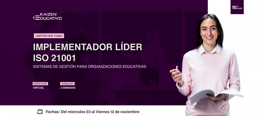 15va CURSO TALLER: INTERPRETACIÓN E IMPLEMENTACIÓN DE SISTEMAS DE GESTIÓN PARA ORGANIZACIONES EDUCATIVAS – ISO 21001:2018